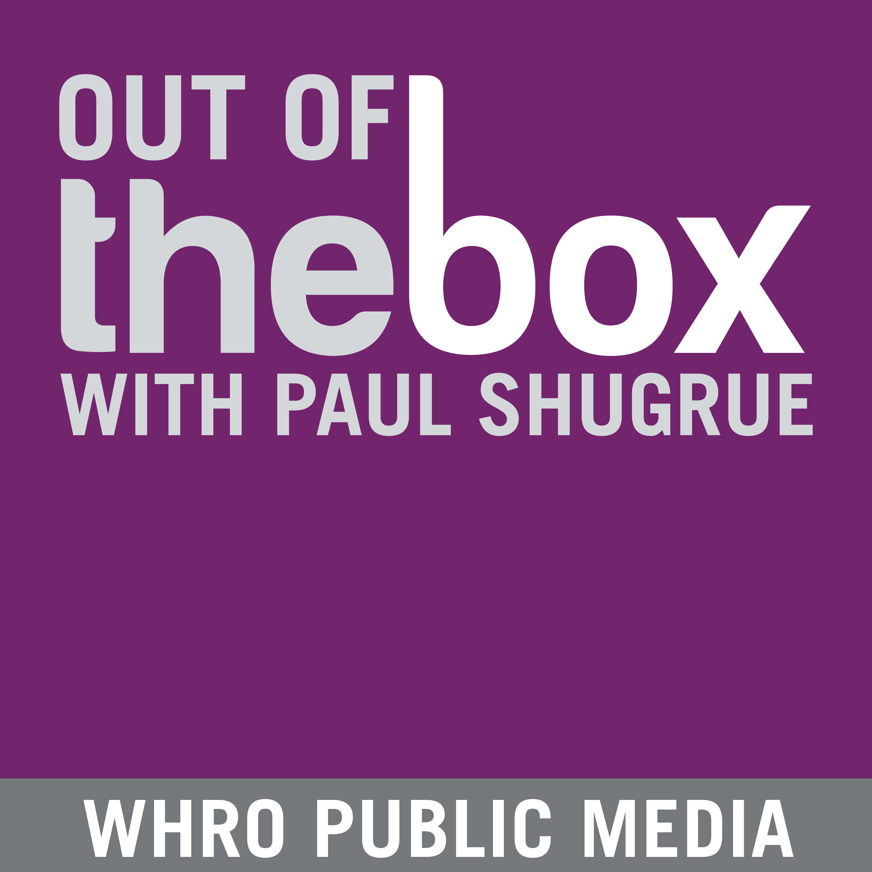 Out of the Box with Paul Shugrue WHRO